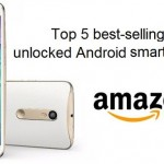 Top 5 best-selling unlocked Android smartphones